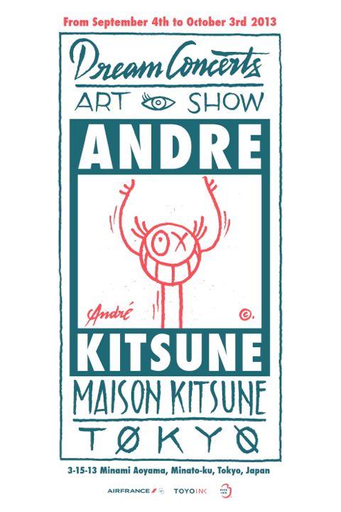 アンドレの最新エキシビション、Maison Kitsuné東京で開催