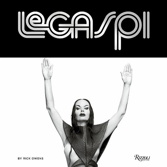 『LEGASPI』¥8,500 © Legaspi by Rick Owens, Rizzoli New York, 2019