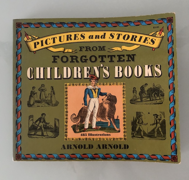 『Pictures and Stories from Forgotten Children's Books』 Dover Pictorial Archive Series ©1969 by Arnold Arnold